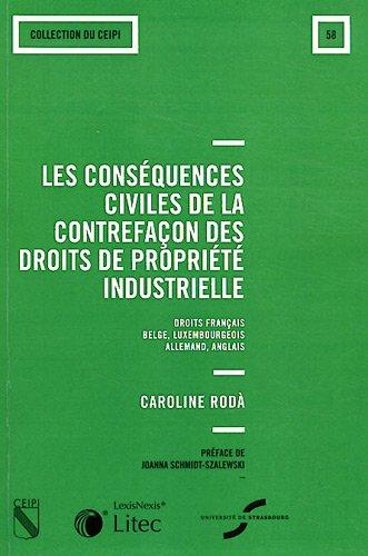 Les conséquences civiles de la contrefaçon des droits de propriété industrielle : Droit français, belge, luxembourgeois, allemand, anglais. N°58