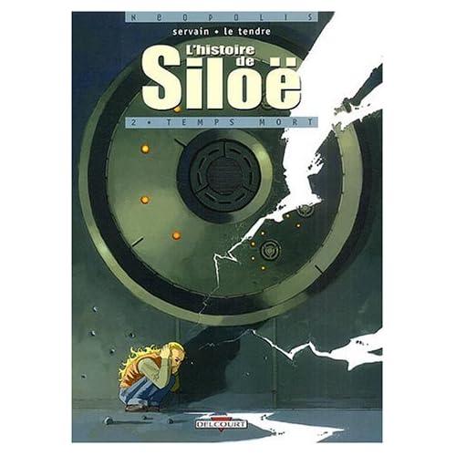 L'histoire de Siloë, Tome 2 : Temps mort de Servain (1 janvier 2004) Album