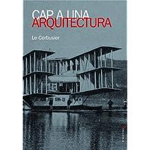 Cap a una arquitectura: Le Corbusier (Crítica d'Art)