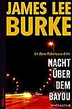 Buchinformationen und Rezensionen zu Nacht über dem Bayou: Ein Dave-Robicheaux-Krimi, Band 9 von James Lee Burke