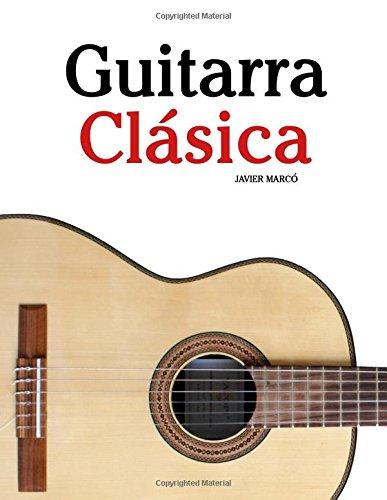 Guitarra Clásica: Piezas fáciles de Bach, Mozart, Beethoven y otros compositores (en Partitura y Tablatura) - 9781475224504