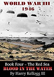 Book Four - The Red Sea - Blood in the Water (World War Three 1946) (English Edition)