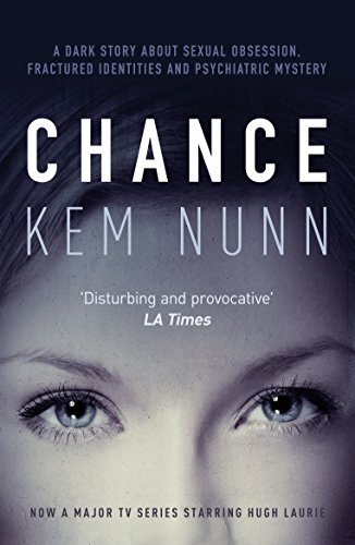 Chance: Now a major TV series starring Hugh Laurie by [Nunn, Kem]