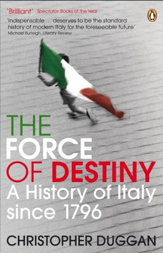 The Force of Destiny: A History of Italy Since 1796 por Christopher Duggan