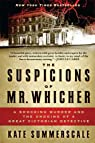 The Suspicions of Mr. Whicher par Summerscale