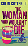 The Woman Who Wouldn't Die: A Dr Siri Murder Mystery (Dr Siri Paiboun Mystery Book 9)