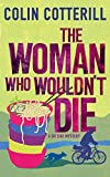 The Woman Who Wouldn't Die (Dr Siri Paiboun Mystery 9) by Colin Cotterill