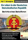 Ein Leben in der Deutschen Demokratischen Republik: Berichte eines Betroffenen