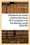 Dictionaire de marine contenant les termes de la navigation et de l'architecture navale