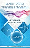 LEARN OPTICS THROUGH PROBLEMS (LEARN PHYSICS THROUGH PROBLEMS Book 3)