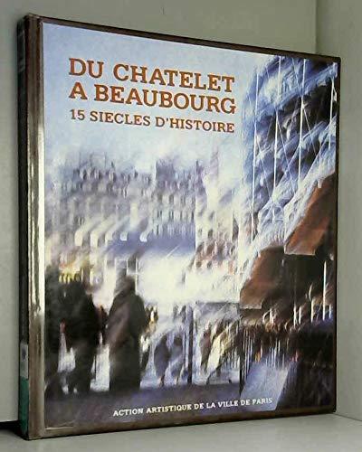 DU CHÂTELET À BEAUBOURG. 15 siècles d'histoire par  Sous la direction de Béatrice de ANDIA.