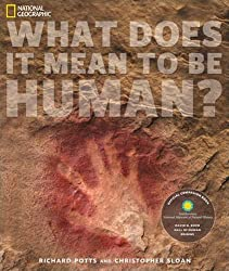 What Does It Mean to Be Human?: The Official Companion to the Smithsonian National Museum of Natural History's Hall of Human Origins