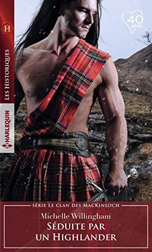 Séduite par un Highlander (Le clan des MacKinloch t. 2) par Michelle Willingham