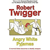 Angry White Pyjamas: An Oxford Poet Trains with the Tokyo Riot Police by Robert Twigger (1999-10-23)