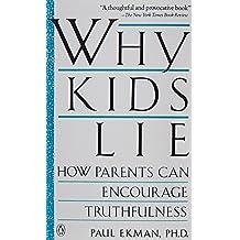 Ekman Paul : Why Kids Lie by Professor of Psychology Department of Psychiatry Paul Ekman (1991-02-28)