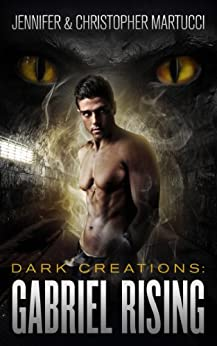 Dark Creations: A Young-Adult Paranormal Romance Science Fiction Thriller (Book 1&2) Gabriel Rising by [Martucci, Jennifer, Martucci, Christopher]
