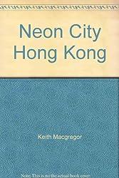 Neon City Hong Kong