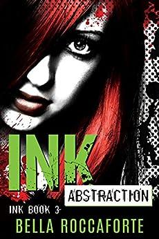 INK: Abstraction: (Book 3) by [Roccaforte, Bella]