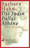Die Jüdin Pallas Athene - Barbara Hahn