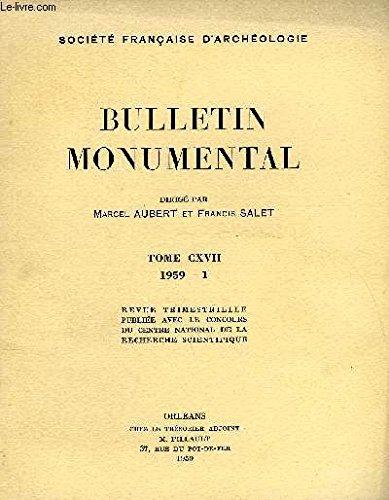 BULLETIN MONUMENTAL 117e VOLUME DE LA COLLECTION N°1 COMPLET - CHRONOLOGIE DE LA BASILIQUE DE SAINT-QUENTIN PAR PIERRE HELIOT