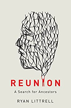 Reunion: A Search for Ancestors by [Littrell, Ryan]