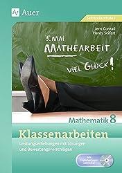 Klassenarbeiten Mathematik 8: Leistungserhebungen mit Lösungen und Bewertungsvorschlägen (Klassenarbeiten Sekundarstufe)