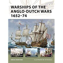 Warships of the Anglo-Dutch Wars 1652-74 (New Vanguard, Band 183)