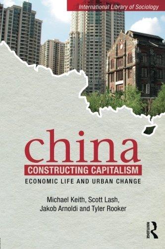China Constructing Capitalism: Economic Life and Urban Change (International Library of Sociology)