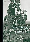 Selig & Boggs. Die Erfindung von Hollywood - Christine Wunnicke