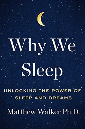 why-we-sleep-unlocking-the-power-of-sleep-and-dreams-english-edition