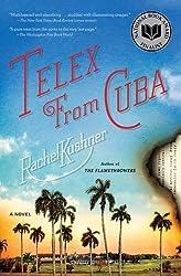 Telex from Cuba: A Novel by Rachel Kushner (2009-06-02)