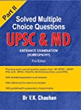 Solved Multiple Choice Questions UPSC & MD Entrance Examination Part II (Second Edition)