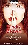 Ein skandalöses Angebot: Roman - Sandra Brown