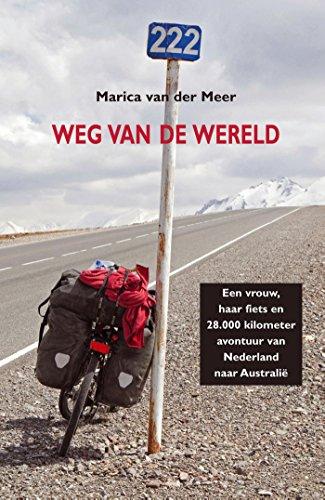 Weg van de wereld (Dutch Edition) por Marica van der Meer
