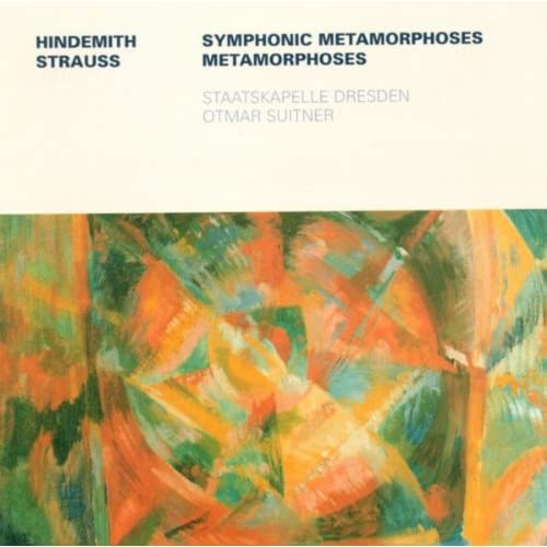 Hindemith, P.: Symphonic Metamorphosis After Themes By Carl Maria Von Weber / Strauss, R.: Metamorphosen (Dresden Staatskapelle, Suitner)