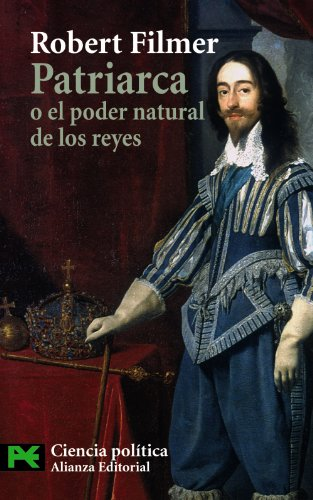 Patriarca o el poder natural de los reyes / Patriarch or Natural Power of Kings