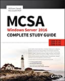MCSA Windows Server 2016 Complete Study Guide: Exam 70-740, 70-741, 70-742