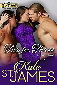 Tea for Three (TEASE Sizzling Romps Book 1) by [St. James, Kate]