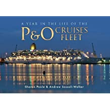 A Year in the Life of the P&O Cruises Fleet by Sharon Poole, Andrew Sassoli-Walker (2013) Paperback