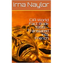 CIA World Fact Book 1995 – Translated into French (French Edition)