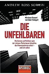 Die Unfehlbaren: Wie Banker und Politiker nach der Lehman-Pleite darum kämpften, das Finanzsystem zu retten – und sich selbst Paperback