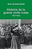 Histoire de la guerre civile russe: 1917 - 1922 (Texto)
