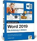 Word 2019: Die Anleitung in Bildern. Komplett in Farbe. Ideal für alle Einsteiger, auch Senioren