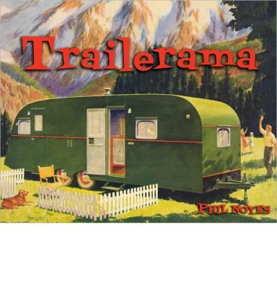 [( Trailerama )] [by: Phil Noyes] [Oct-2012]