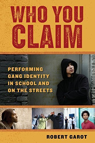 Who You Claim: Performing Gang Identity in School and on the Streets (Alternative Criminology) by Garot, Robert (2010) Paperback