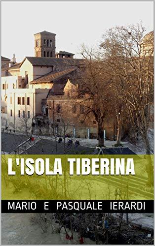 L'Isola tiberina di [Ierardi, Mario e Pasquale, Ierardi, Pasquale]