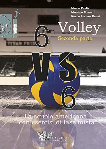Volley 6 VS 6. La scuola americana con esercizi di fase mista. Con DVD: 2 por Marco Paolini