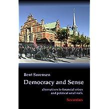 Democracy and Sense: alternatives to financial crises and political small-talk