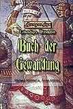 Buch der Gewandung (DragonSys - Lebendiges Mittelalter / Einfach - Besser - Wissen)