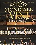 Atlante mondiale dei vini. Ediz. illustrata